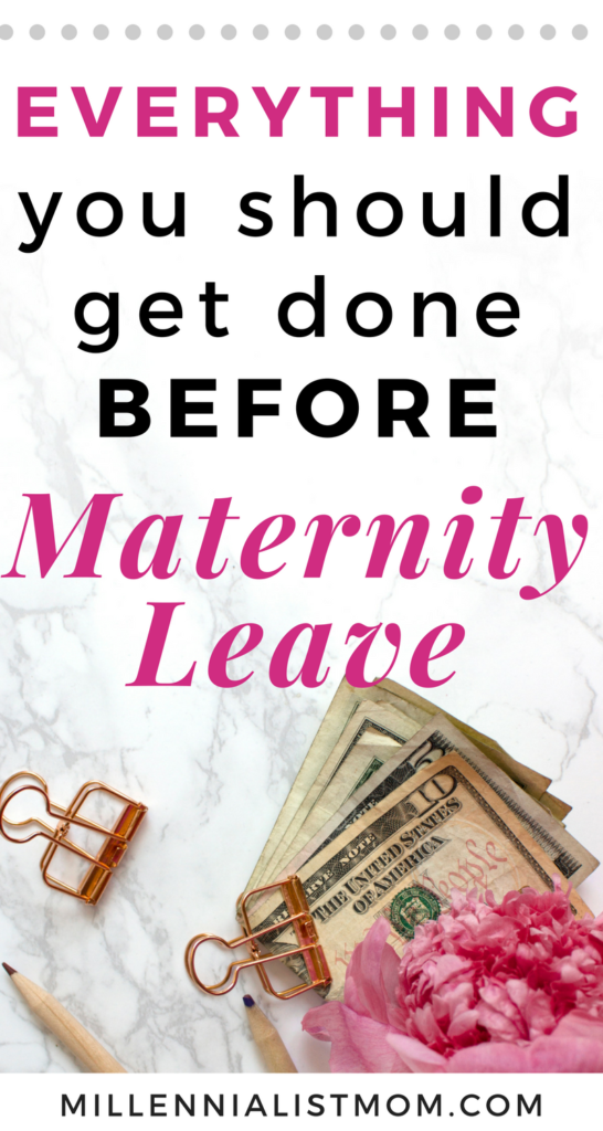 Everything you need to do before Maternity Leave - 15+ ways to prepare for #maternityleave from a #millennialmom