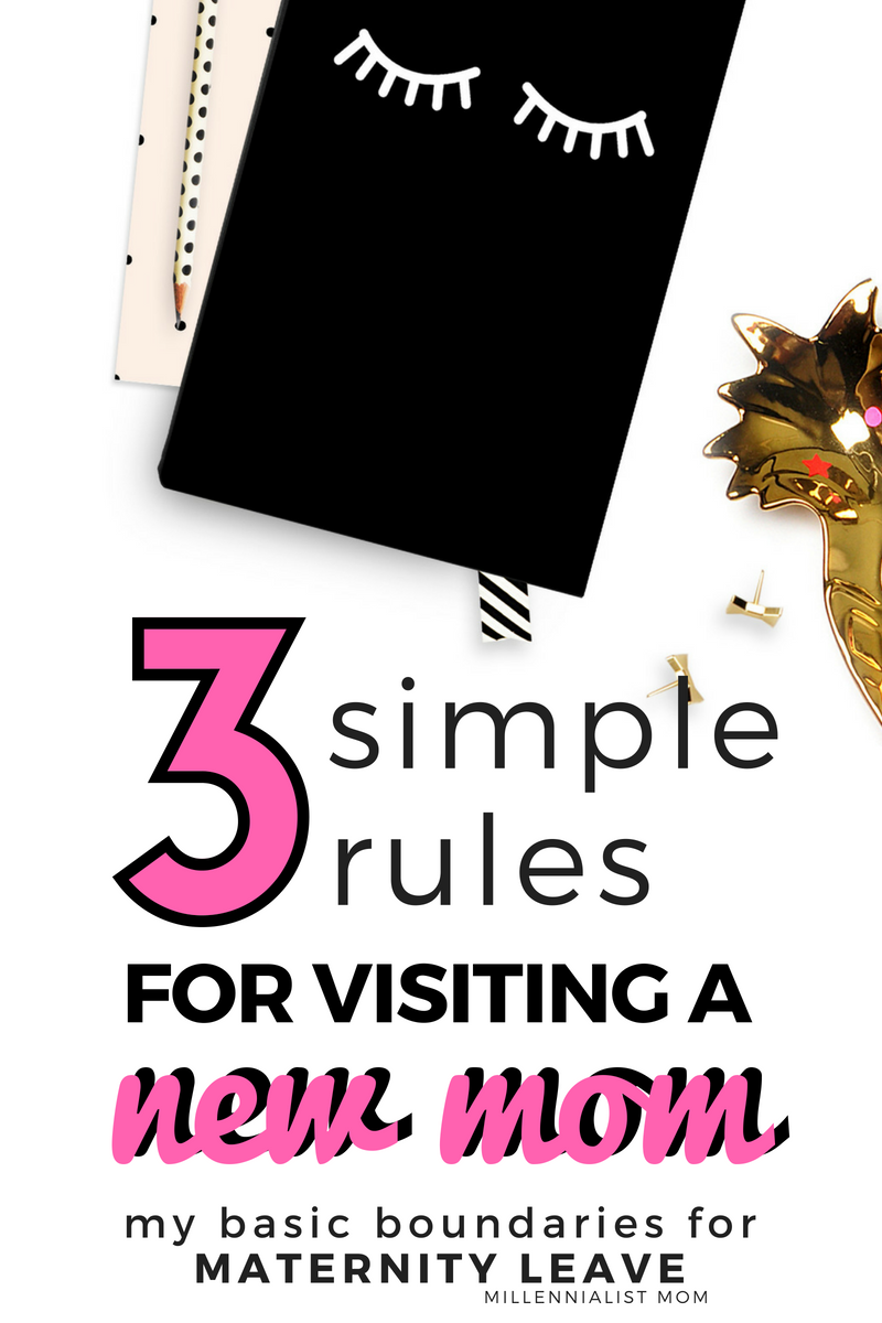 3 simple rules for visiting a new mom on maternity leave