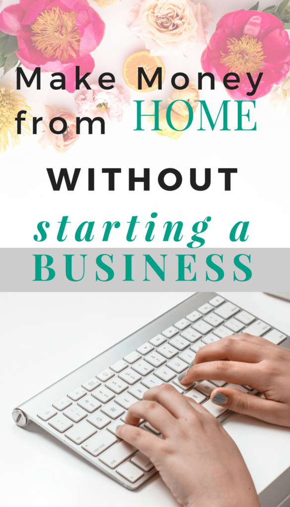 make money from home without starting a business