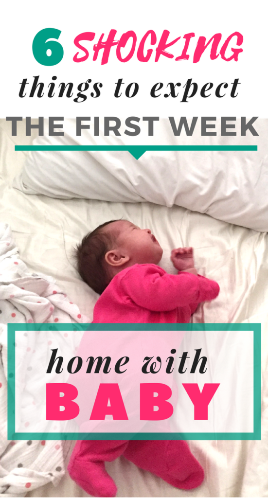 shocking truths to expect the first week home with baby