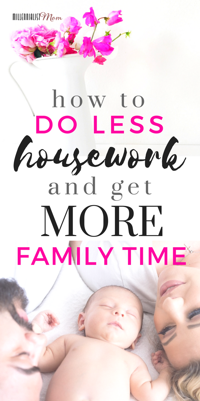 how to do less housework and get more family time. a millennial mom's guide to homemaking with more than just housekeeping and baby wrangling on our list of things to do! easy housekeeping and homemaking is easier than you think. take it from a lazy millennial mom.