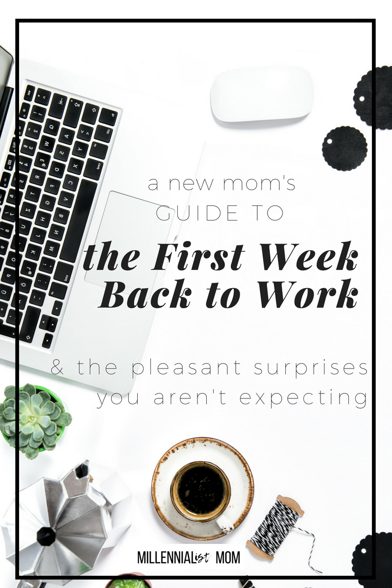 The End of Maternity Leave and going back to work is scary. These tips for handling that are a new mom's guide to the first week back to work & the pleasant surprises you aren't expecting. There are good things, so get excited! #workingmom #maternityleave #newmomtips