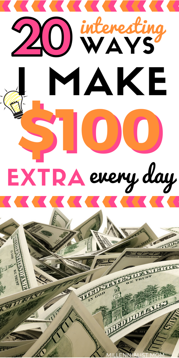 20 interesting ways i make $100 extra every day