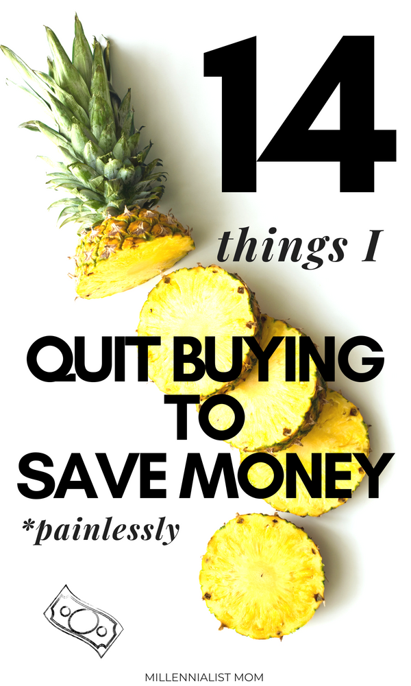 Saving money tips for frugal living. I like to indulge, but these 14 things I quit buying to save money *painlessly make it easier to spend in all the right places. The best ways to save and pay off debt, go on vacation, or splurge somewhere else are with these easy things you can cut from your budget today #savingmoney #momadvice #workathome #budgeting