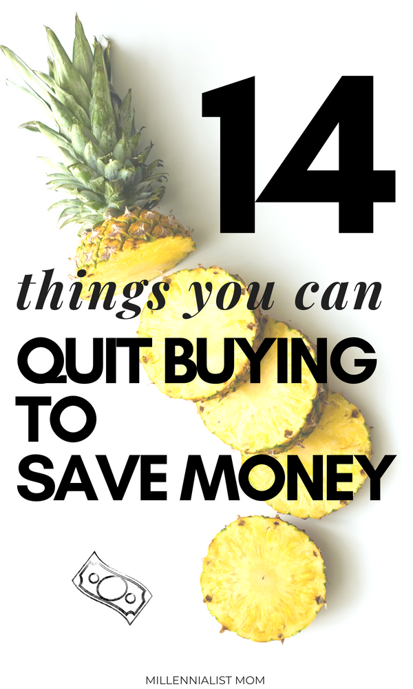 14 things you can quit buying to save money