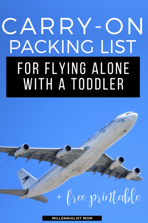 the super simple carry-on packing list you NEED for flying alone with a toddler. Because traveling is tough with babies, and I've flown solo over a dozen times...! PLUS a free printable checklist to get your where you're going seamlessly